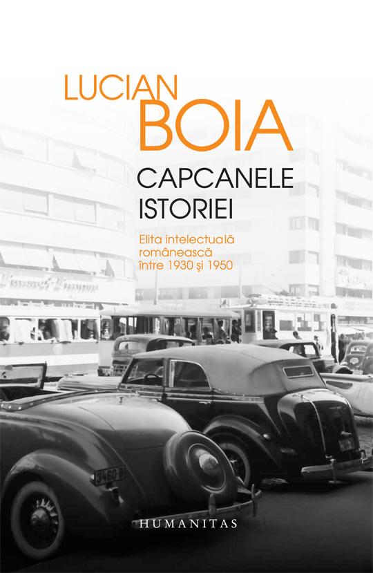 Capcanele istoriei - Lucian Boia   Editura Humanitas 2013