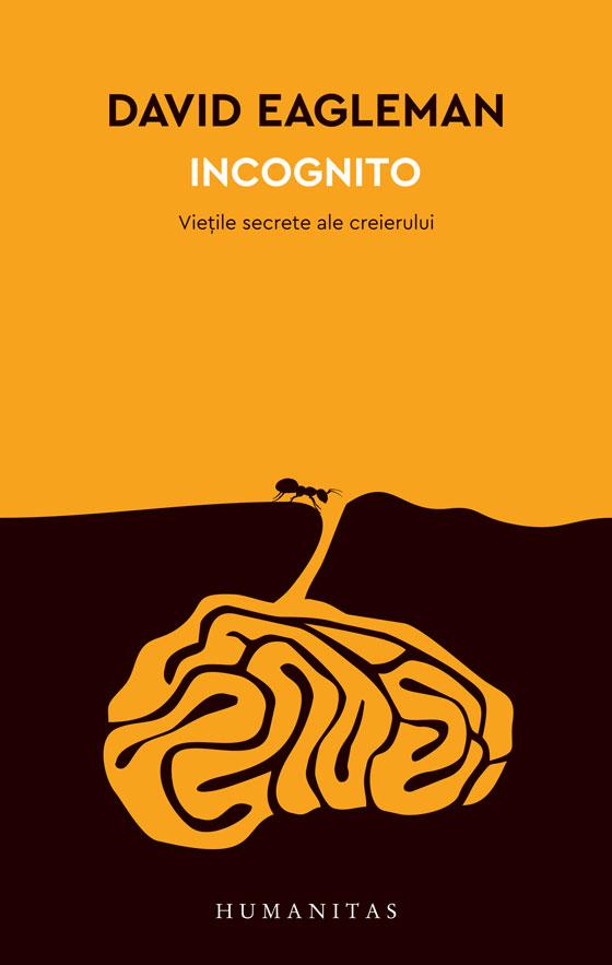 Incognito - David Eagleman | Editura Humanitas