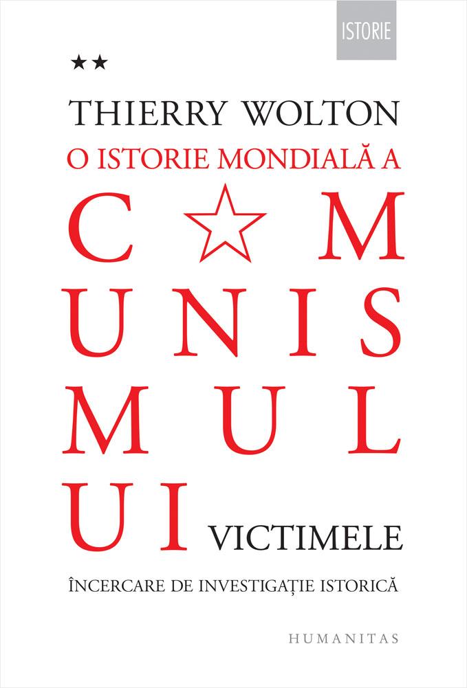 O istorie mondiala a comunismului. (Vol 2). Victimele - Thierry Wolton   Editura Humanitas 2019