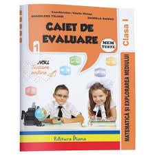 Caiet de evaluare - matematica si explorarea mediului teste clasa I