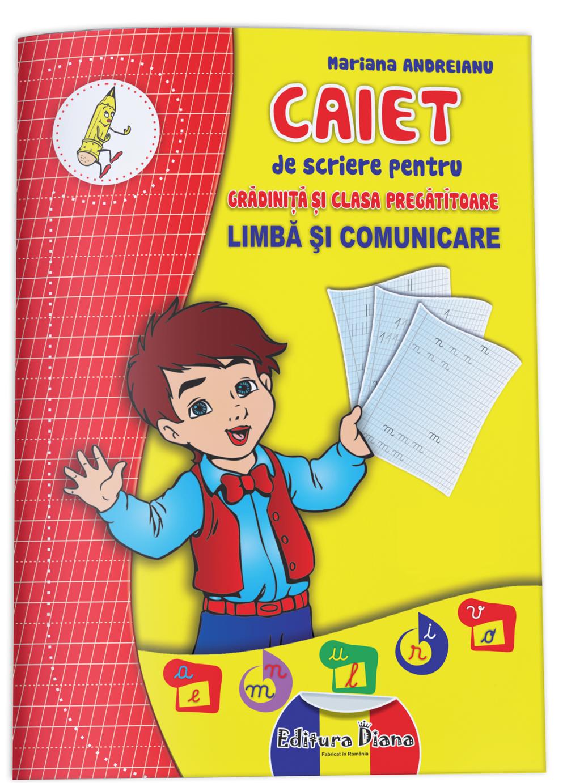 Caiet de scriere pentru grădiniță și clasa pregătitoare - Limbă și comunicare