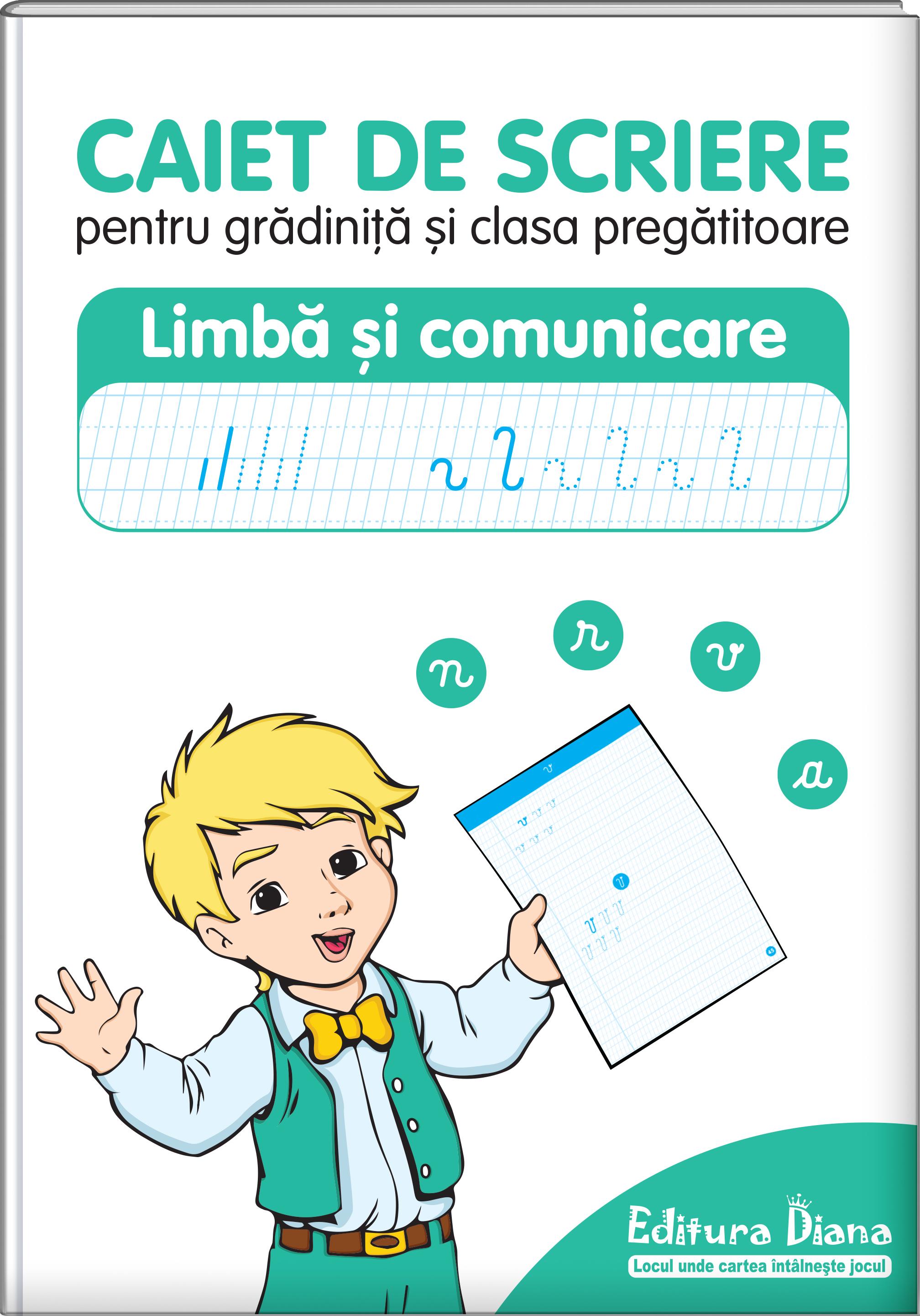 Caiet de scriere pentru grădiniță și clasa pregătitoare - Limbă și comunicare imagine edituradiana.ro