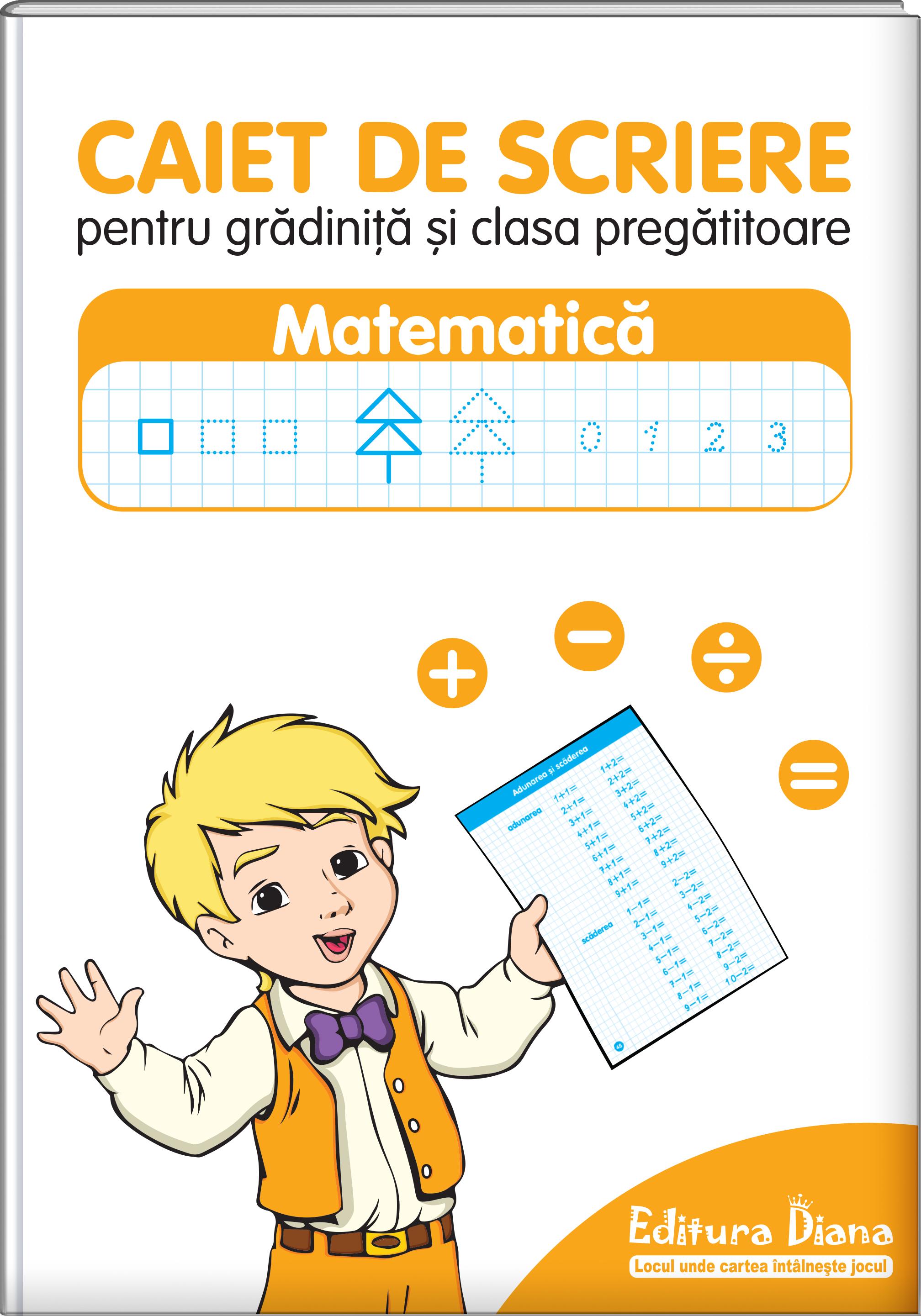 Caiet de scriere pentru grădiniță și clasa pregătitoare - Matematică imagine edituradiana.ro