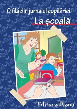 Carte personalizată - O filă din jurnalul copilăriei, la școală (Absolvire) imagine edituradiana.ro