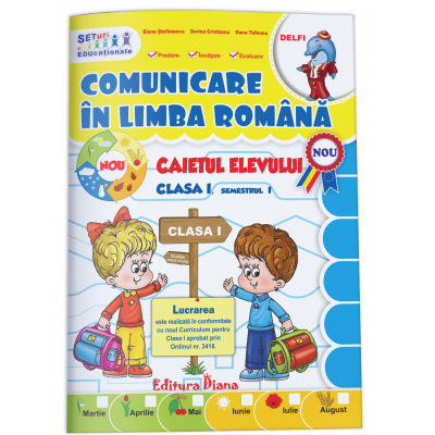 Comunicare in limba romana clasa I semestrul I imagine edituradiana.ro