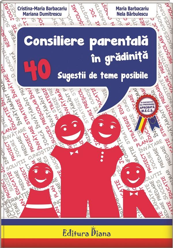 Consiliere parentală în grădiniță- 40 de sugestii de teme posibile imagine edituradiana.ro
