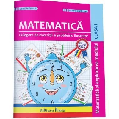 Culegere de exercitii si probleme ilustrate - Matematica Matematica si explorarea mediului pentru clasa I