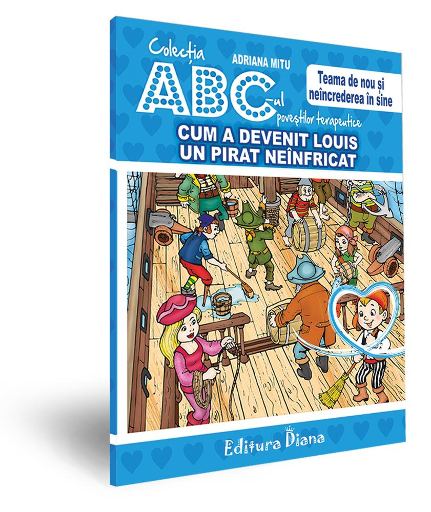 Cum a devenit Louis un pirat neînfricat -Teama de nou și neîncrederea în sine - Ediție cartonată imagine edituradiana.ro