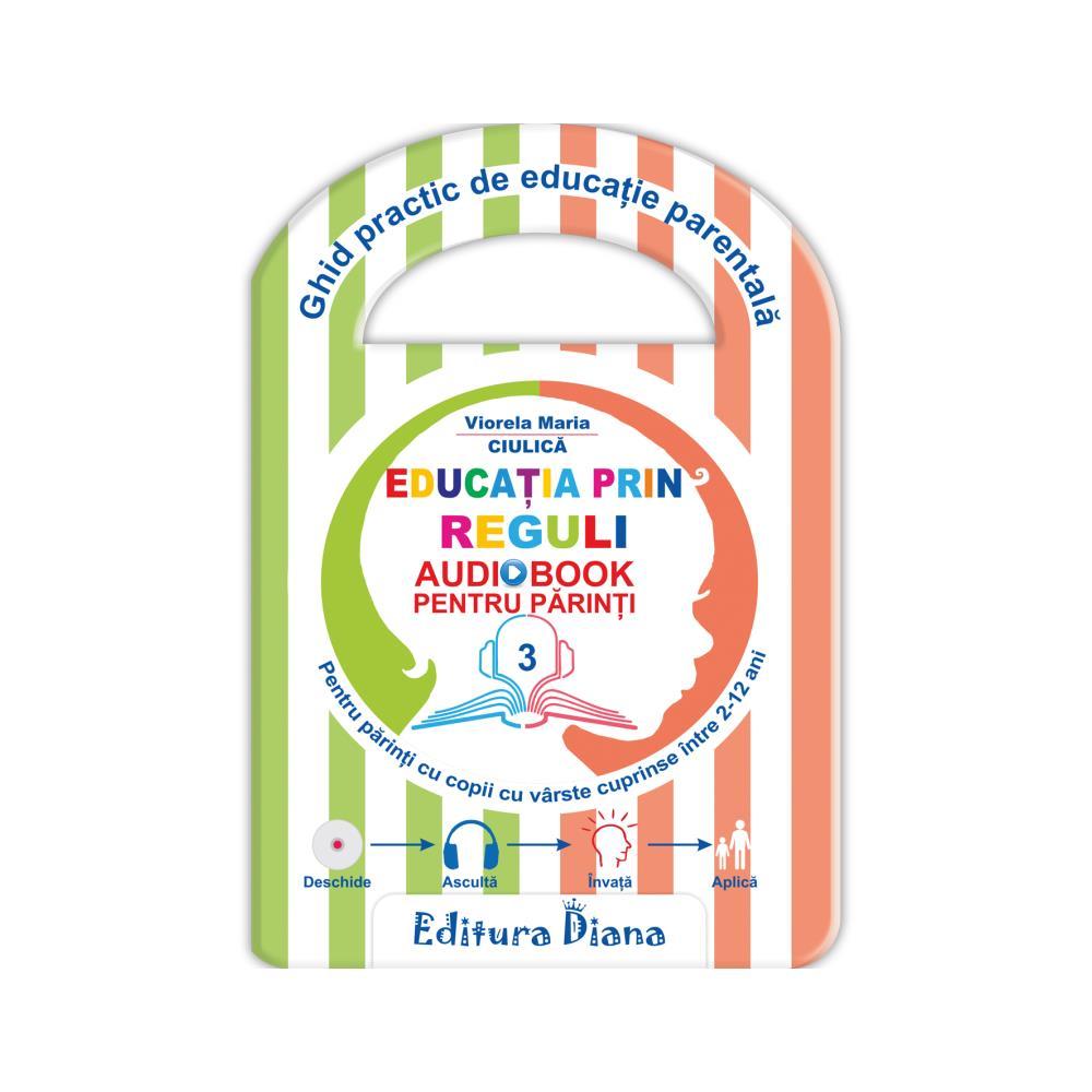 Educația prin reguli - Audiobook pentru părinți imagine edituradiana.ro