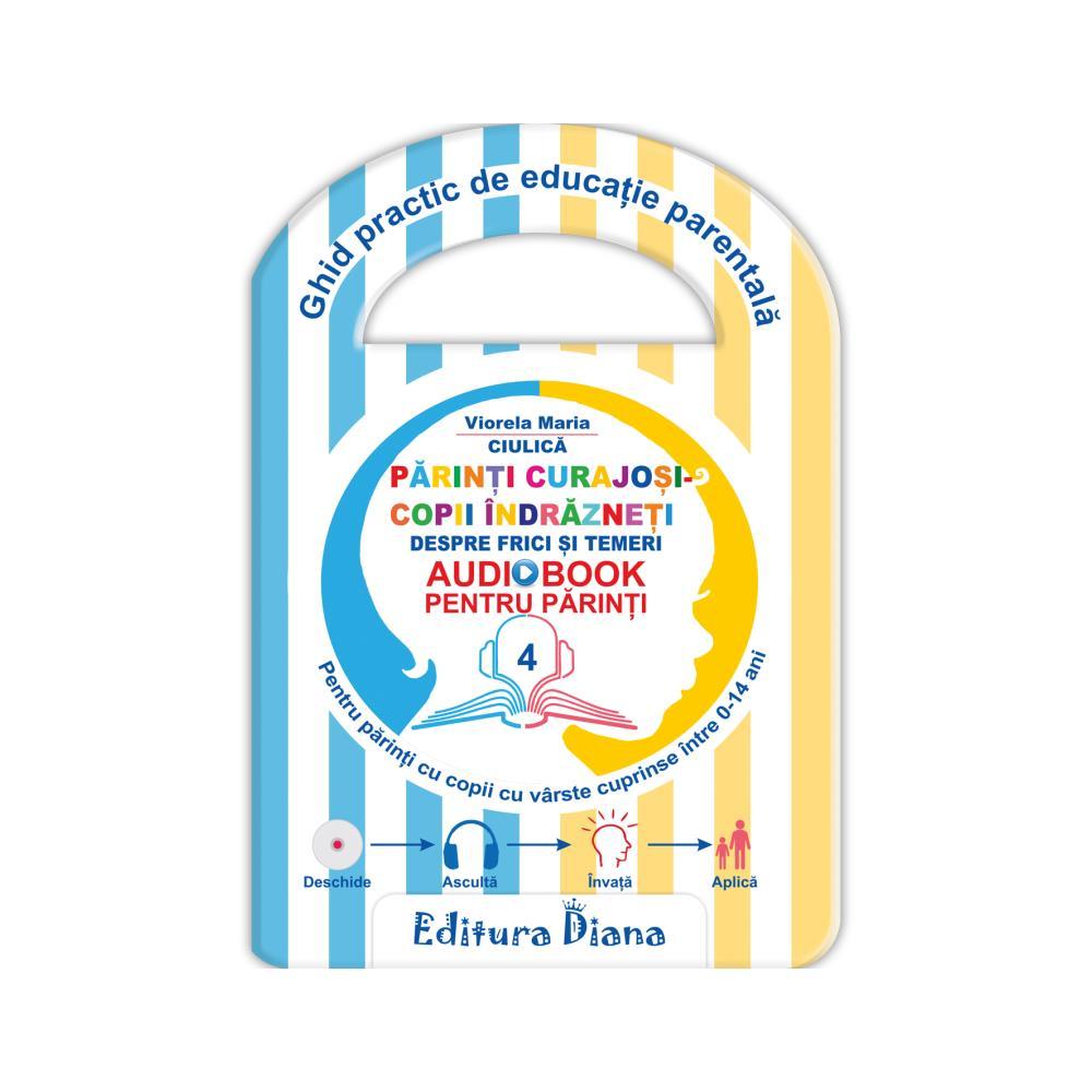 Părinți curajoși - copii îndrăzneți - Audiobook pentru părinți imagine edituradiana.ro