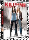 Ai ucide pentru mine? / Kill For Me - DVD