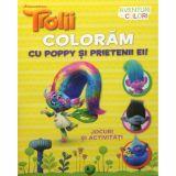 Trolii. Coloram cu Poppy si prietenii ei. Aventuri in culori