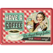 Carte postala metalica Have a coffee!-Serveste o cafea!