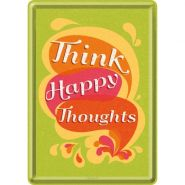 Carte postala metalica Think Happy Thoughts