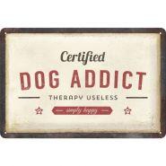 Placa 20x30 Dog Addict