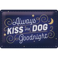Placa 20x30 Kiss Your Dog