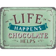 Placa metalica 15X20 Life Happens-Chocolate Helps