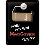 Placa metalica 15X20 What would MacGyver do?!