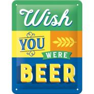 Placa metalica 15x20 Wish You were Beer