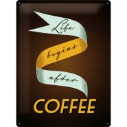 Placa metalica 30X40 Life begins after COFFEE