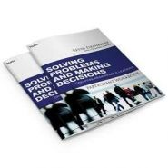 Solving Problems and Making Decisions Participant Workbook