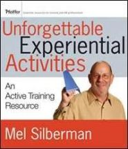 Unforgettable Experiential Activities: An Active Training Resource