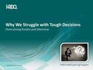 DEMO GRATUIT: Why we struggle with tough decisions E-Learning