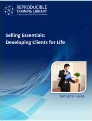 SELLING ESSENTIALS: Developing clients for life 