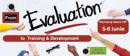 Workshop: de la evaluare la integrarea sau dezvoltarea angajatilor