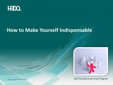 How to make yourself indispensable E-Learning