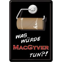 Carte postala metalica What would MacGyver do?!