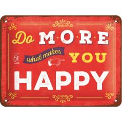 Placa metalica 15X20 Do more of what makes you happy
