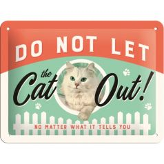 Placa metalica 15X20 Do Not Let The Cat Out!