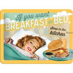 Placa metalica 15X20 If you want Breakfast in bed