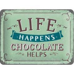 Placa metalica 15X20 Life Happens-Chocolate Helps