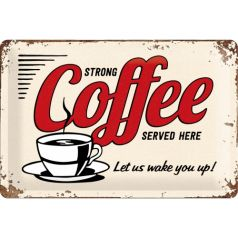 Placa metalica 20x30 Strong Coffee Served Here