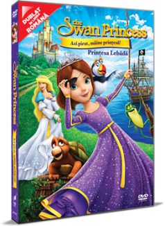 Printesa Lebada 6: Azi pirat, maine printesa! / The Swan Princess: Princess Tomorrow, Pirate Today - DVD