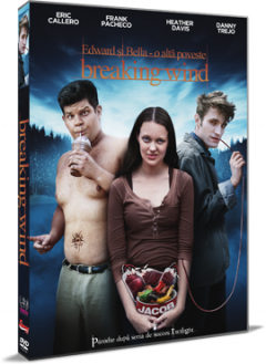Edward si Bella: O alta poveste / Breaking Wind - DVD