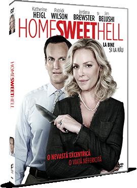 La bine si la rau / Home Sweet Hell - DVD