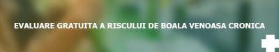 Campanie gratuita de evaluare a riscului de Boala Venoasa Cronica
