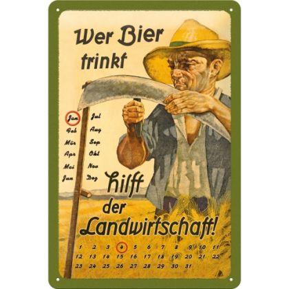 Calendar metalic de perete Wer Bier trinkf hilft der Landwirtschaft(20/30cm)