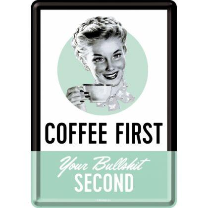 Carte postala metalica Coffee First. Your bullshit second
