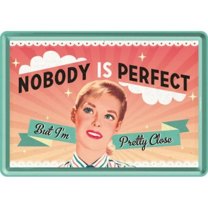 Carte postala metalica Nobody is perfect