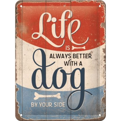 Placa 15x20 Lifeis better with a dog