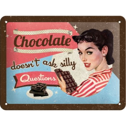 Placa metalica 15X20 Chocolate doesn't ask silly questions