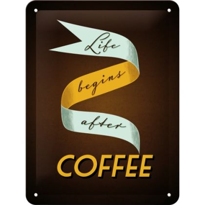 Placa metalica 15x20 Life begins after COFFEE