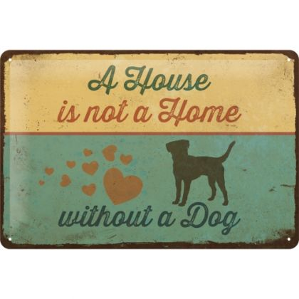 Placa metalica 20x30 Not a home, without a dog