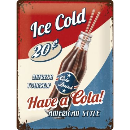 Placa metalica 30x40 Ice cold Have a Cola !