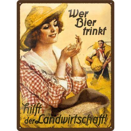 Placa metalica 30x40 Wer Bier trinkt hilft der Landwirtschaft - Fraulein