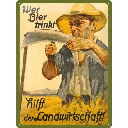Placa metalica 30X40 Wer Bier trinkt hilft der Landwirtschaft